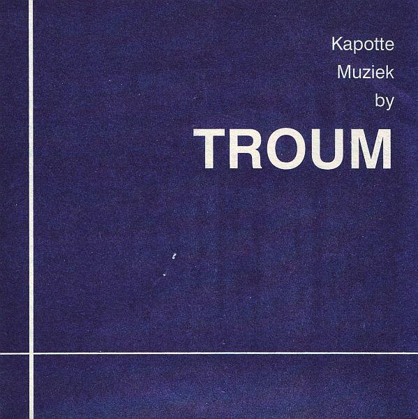 "Troum - Kapotte Muziek By Troum 7"""