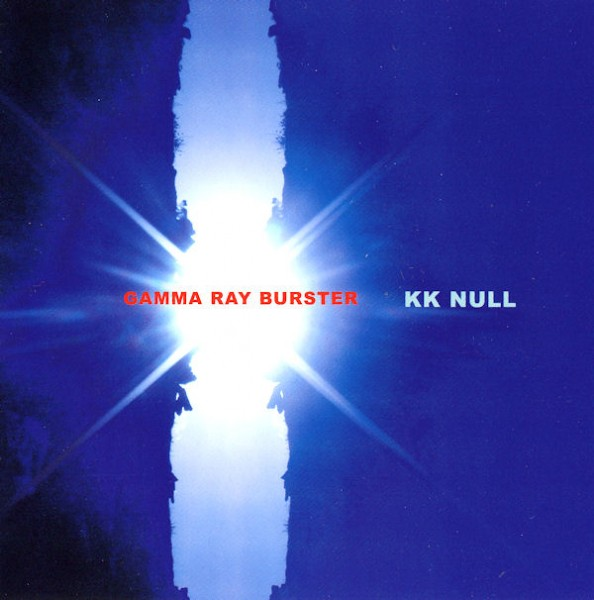 KK Null - Gamma Ray Burster CD