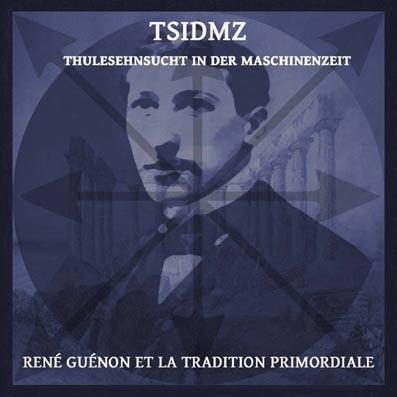 TSIDMZ - Rene Guenon Et La Tradition Primordiale CD (Lim300)