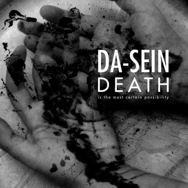 DA-SEIN - Death Is The Most Certain Possibility CD 2017