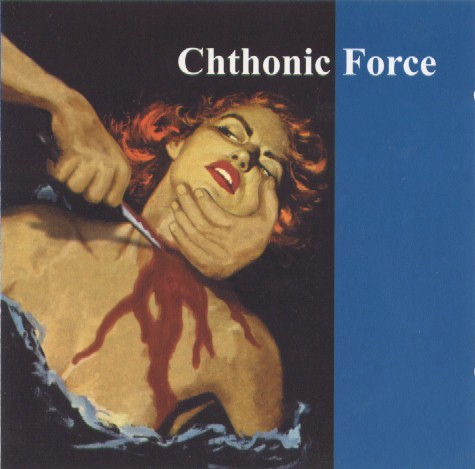 Chthonic Force (Boyd Rice) – Chthonic Force CD (2000)