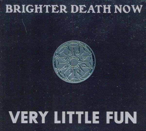 Brighter Death Now – Very Little Fun 3CD Box (2011)