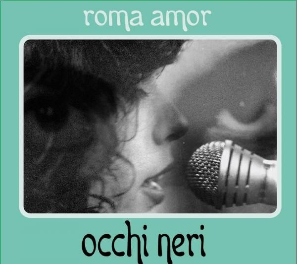 Roma Amor - Occhi Neri CD (2012)