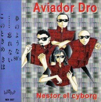 Aviador Dro - Nestor El Cyborg MCD (1997)