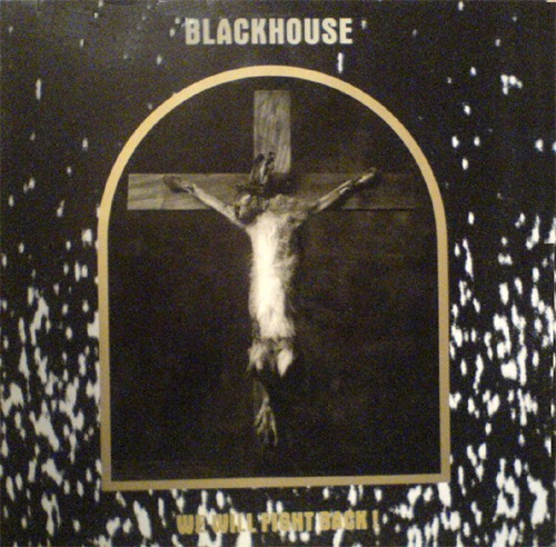 Blackhouse - We Will Fight Back! LP (1988)
