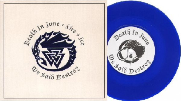 Death In June / Fire + Ice - We Said Destroy 7 (blue)