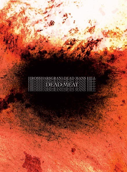 DEAD MAN'S HILL / HROSSHARSGRANI - Dead Meat CD 2010