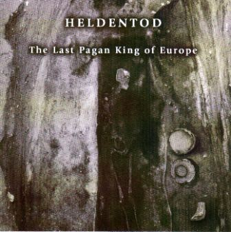 HELDENTOD - The Last Pagan King Of Europe CD (Lim81)