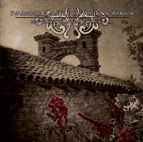Svarrogh / Defile Des Ames / Arnica – South European Folk CD