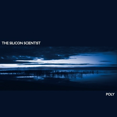 The Silicon Scientist – Poly LP+CD SET (Lim500)