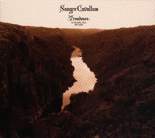 Sangre Cavallum – Troadouro Retrospectiva 1997-2007 2CD
