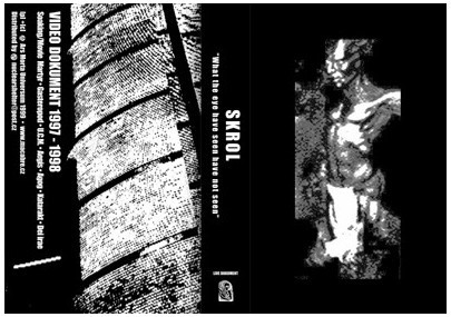 SKROL - What The Eyes Have Seen Have Not Seen VHS