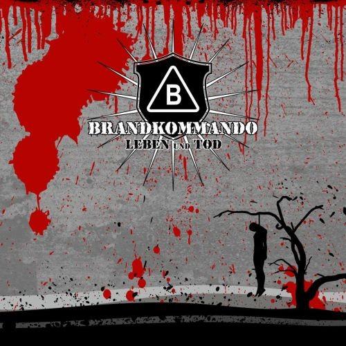 BRANDKOMMANDO - Leben & Tod CDr (Lim33)