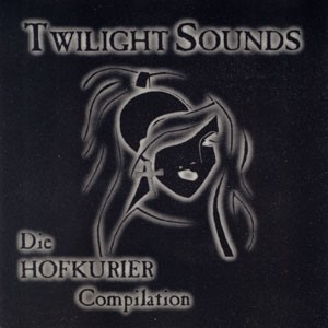 V/A Twilight Sounds - Die Hofkurier Compilation CD