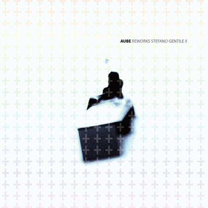 AUBE - Reworks Stefano Gentile II CD (2008)