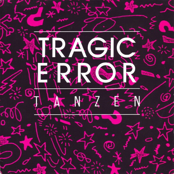 Tragic Error – Tanzen LP (1989)