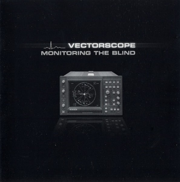 Vectorscope - Monitoring The Blind CD (2004)