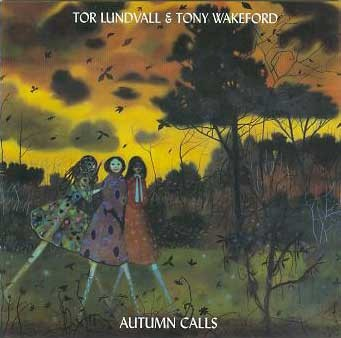 Tor Lundvall & Tony Wakeford - Autumn Calls CD