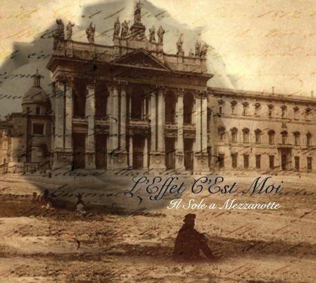 L'EFFET C'EST MOI - Il Sole a Mezzanotte CD (Lim500) 2012
