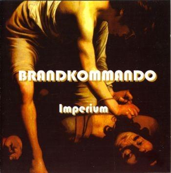Brandkommando - Imperium CD (Lim250)
