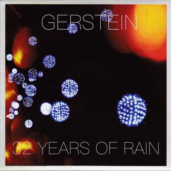 GERSTEIN - 32 Years Of Rain CD (Lim300) 2017