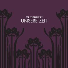 Der Feuerkreiner - Unsere Zeit CD (Lim1000)