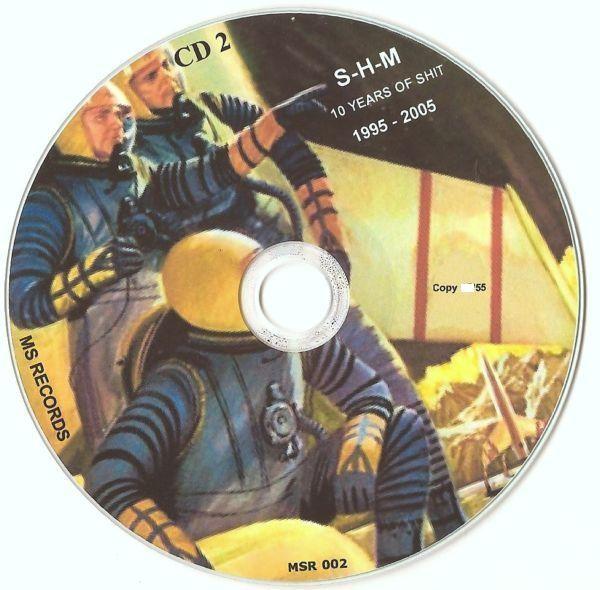 S-H-M - 10 Years Of Shit 1995-2005 2CD (Lim55)