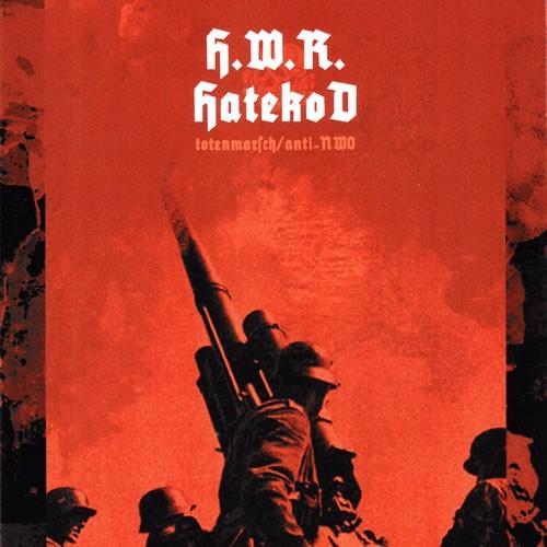 HWR / HATEKOD - Totenmarsch / Anti NWO CD (Lim131)