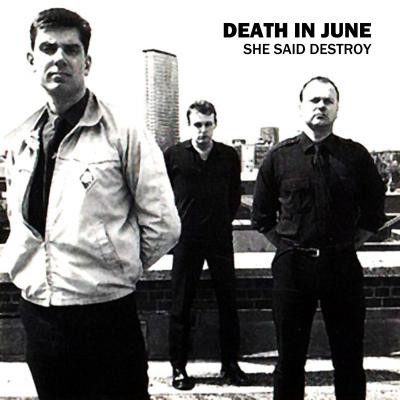 DEATH IN JUNE - She Said Destroy CD Lim300 2015