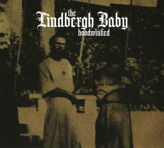 THE LINDBERGH BABY - Hoodwinked CD (2007)