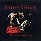Inner Glory - War Is Forever 7 (Lim300)