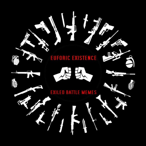 EUFORIC EXISTENCE - EBM Exiled Battle Memes CDr (Lim111) VÖ 11.09