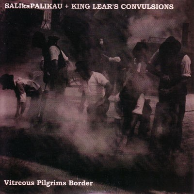 Salikapalikau + King Lear's Convulsions - Vitreous 7 (Lim300)