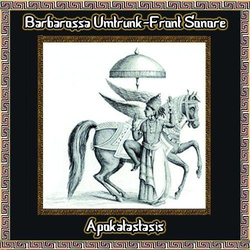 Barbarossa Umtrunk / Front Sonore - Apokatastasis CD (Lim100)