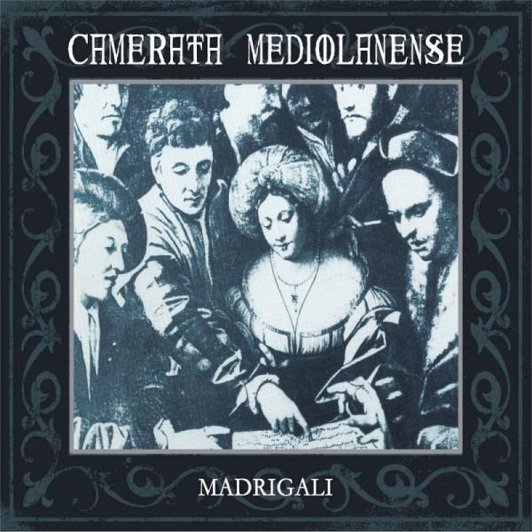 Camerata Mediolanense - Madrigali 2CD (reissue) 2013