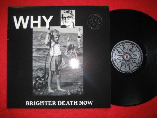 Brighter Death Now - Why LP (Lim777)