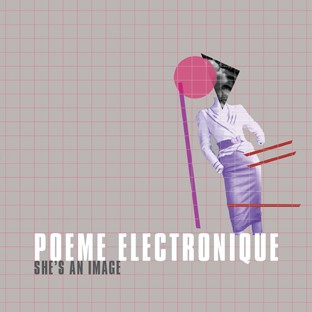 Poeme Electronique - She's An Image 7 (Lim500)