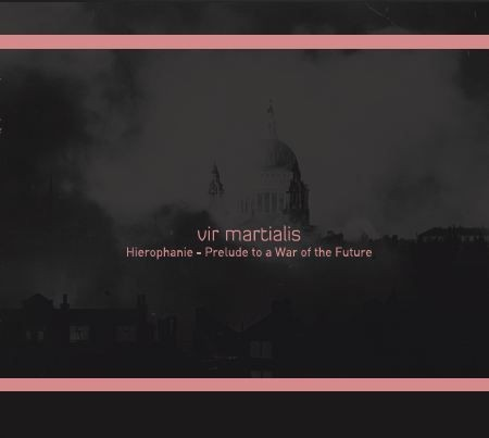 Vir Martialis - Hierophanie - Prelude to a war of the Future CD