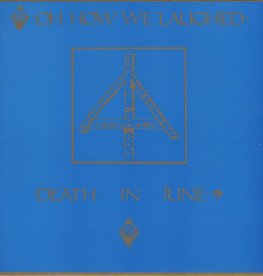 Death In June - Oh How We Laughed LP (1st 1987)
