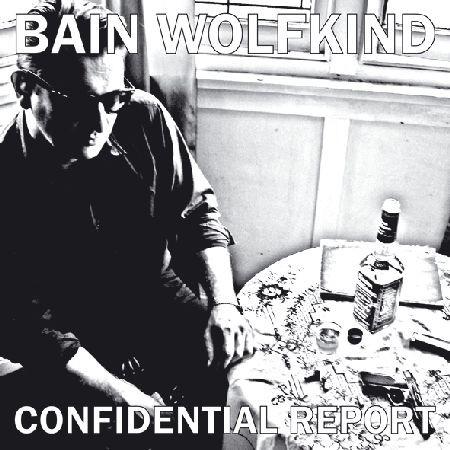 Bain Wolfkind (Der Blutharsch) - Confidential Report 7 (Lim500)