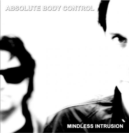 Absolute Body Control – Mindless Intrusion LP (Lim520)
