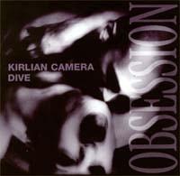 Dive vs. Kirlian Camera - Obsession CD (1998)