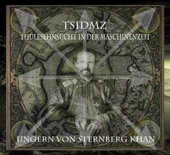 TSIDMZ - Ungern Von Sternberg Khan CD (Lim300)