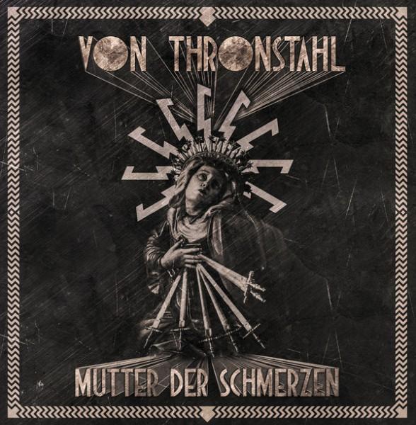 VON THRONSTAHL - Mutter Der Schmerzen LP (Lim100) 2020