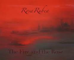 ROSA RUBEA (Camerata Mediolanense) – The Fire And The Rose CD 2011