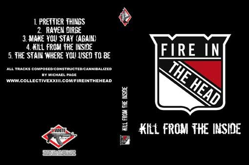 Fire In The Head - Kill From The Inside MCD (Lim200)