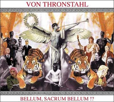 VON THRONSTAHL - Bellum, Sacrum Bellum!? CD (2006)