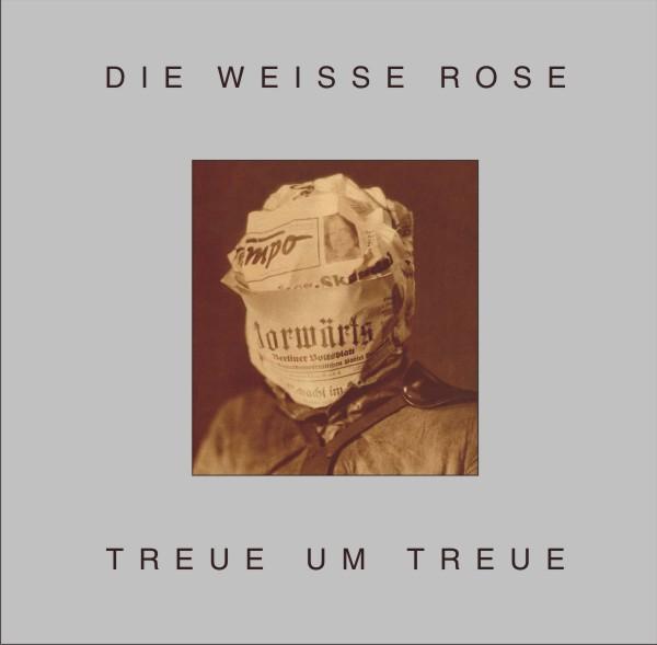 "DIE WEISSE ROSE ""Treue Um Treue LP Lim150 2014"