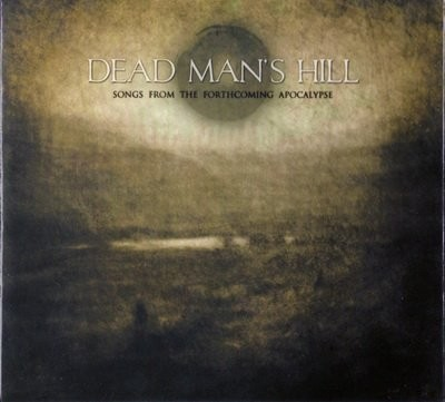 Dead Man's Hill -Songs From The Forthcoming Apocalypse CD Lim500