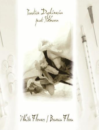 Tardive Dyskinesia feat. Sikhara - White Flowers CD (Lim500) 2005